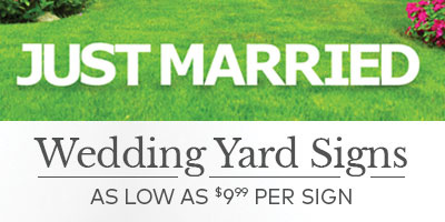 Wedding yard signs as low as $9.99 per sign