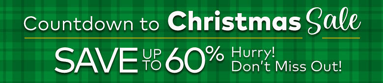 Countdown to Christmas Sale Save up to 60%