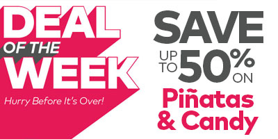 Deal of the week. Save up to 50% on pinatas and candy