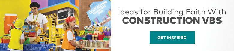 Ideas for Building Faith With Construction VBS. Get Inspired.