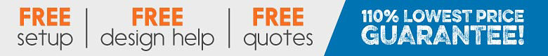 Free setup, free design help, free quotes. Plus enjoy our 110% lowest price guarantee!
