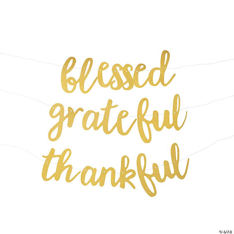 Thankful Grateful Blessed Gold Glitter Garland Oriental Trading