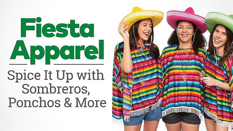 Fiesta Apparel - Spice it up with sombreros, ponchos and more
