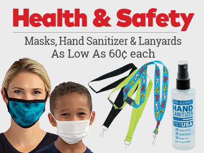 Health & Safety. Masks, hand sanitizer and lanyards as low as 60 cents each