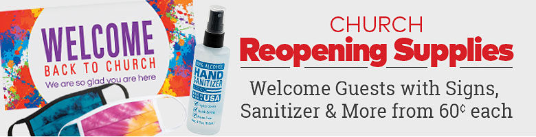 Church Reopening Supplies. Welcome guests with signs, sanitizer and more from 60 cents each
