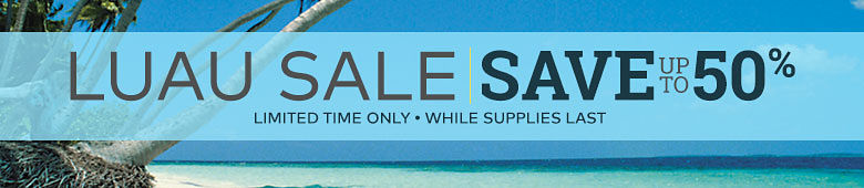 Luau Sale - Save up to 50%