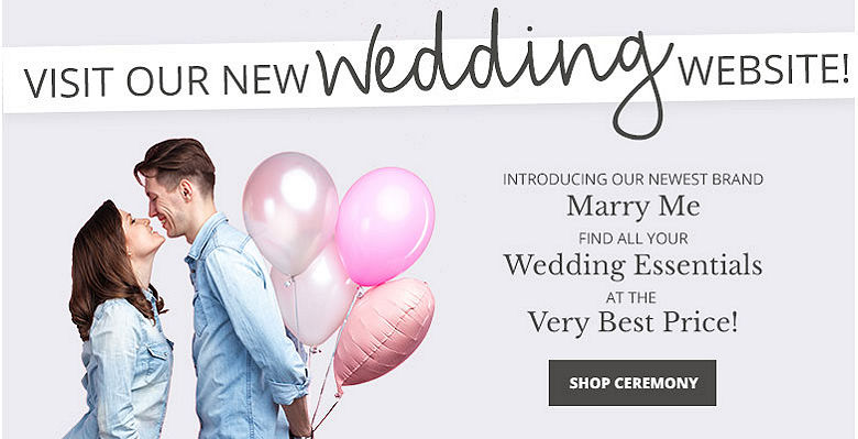 Shop Ceremony - Visit our new wedding website Marry Me. Find all your wedding essentials at the very best prices.