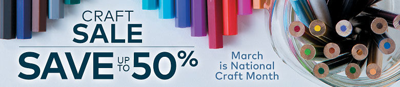 March is National Craft Month - Save up to 50% on Select Crafts