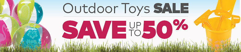 Outdoor Toys Sale. Save up to 50%