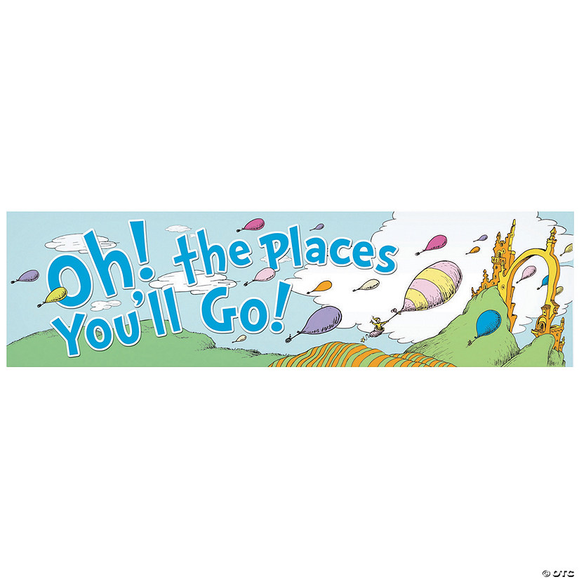 Dr Seuss Oh The Places Youll Go Banner