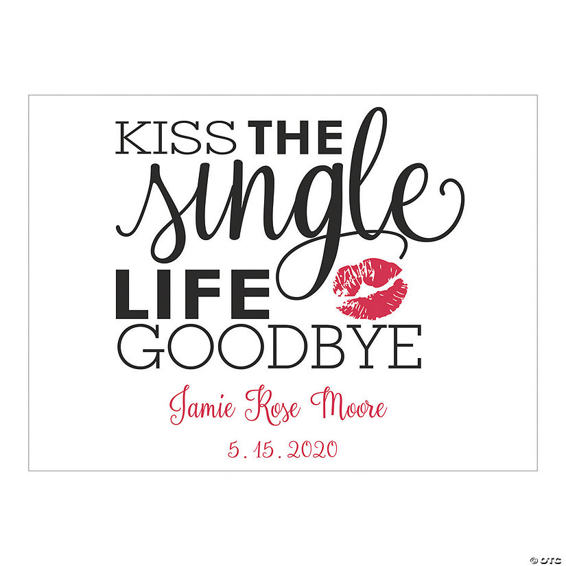 Personalized Kiss the Single Life Goodbye Wedding Sign Image Thumbnail