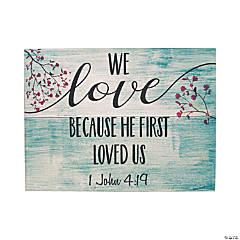 1 John 4:19 Wall Art