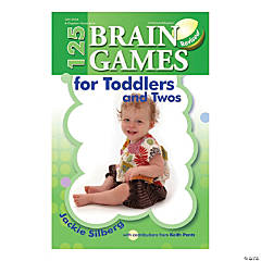 125 Brain Games for Toddlers and Twos Book, Revised