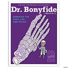 Dr. Bonyfide Activity Workbook, Bones of Foot, Leg and Pelvis,