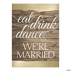 Eat, Drink, Dance, We're Married Sign