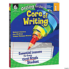Getting to the Core of Writing: Essential Lessons for Every First Grade Student Book & CD