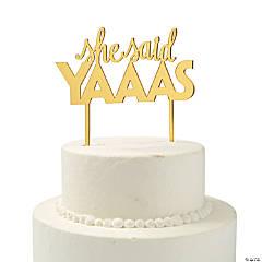 Gold She Said Yaaas Cake Topper
