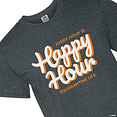 Happy Hour Is Every Hour Adult's T-Shirt - Medium