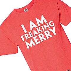 I Am Freaking Merry Adult's T-Shirt - Extra Large