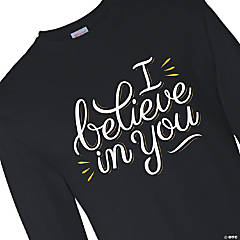 I Believe in You Adult's Long Sleeve T-Shirt - Small