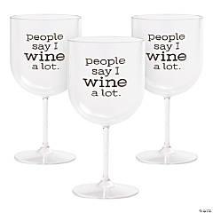 I Wine A Lot Plastic Wine Glasses