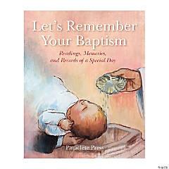 Let's Remember Your Baptism