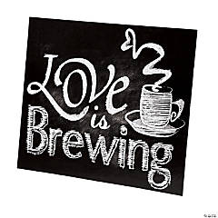 Love is Brewing Tabletop Sign