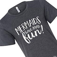 Mermaids Have More Fun Women's T-Shirt - 2XL