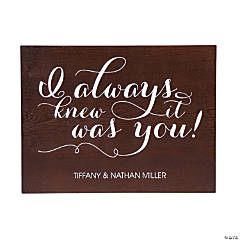 Personalized I Knew It Was You Wedding Sign
