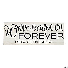 Personalized We've Decided on Forever Sign