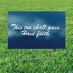 This Too Shall Pass Have Faith Yard Sign