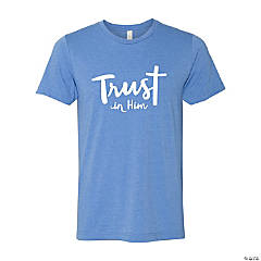 Trust in Him Adult's T-Shirt - Large