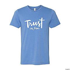 Trust in Him Adult's T-Shirt - Medium