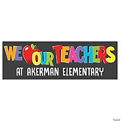 We Love Our Teachers Custom Banner - Small