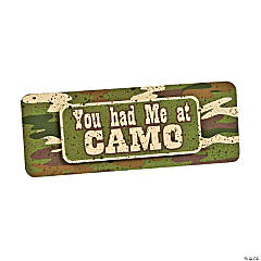Wooden You Had Me at Camo Sign