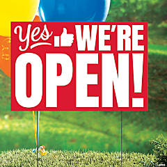 Yes We're Open Yard Sign