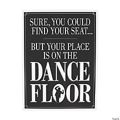 Your Place Is On The Dance Floor Sign