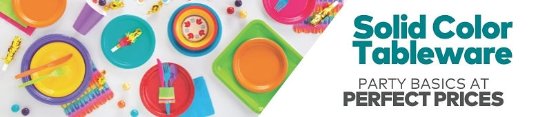 Solid color tableware. Party basics at perfect prices.