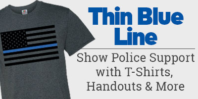 Show police support with T-shirts, handouts and more.
