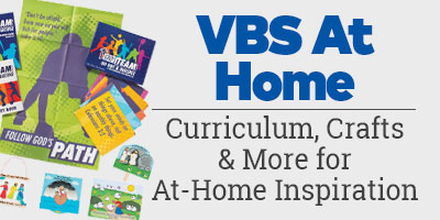 VBS At Home. Curriculum, crafts and more for at-home inspiration