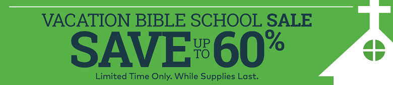 Vacation Bible School Sale - Save up to 60%. Limited time only. While Supplies last.