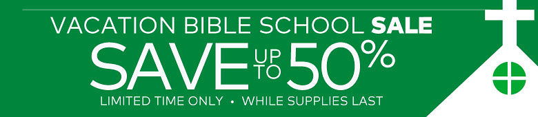 Vacation Bible School Sale. Save up to 50%