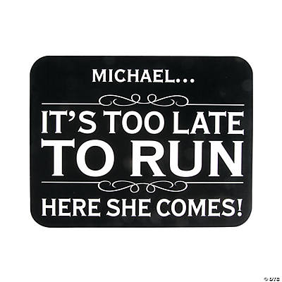 Personalized Too Late to Run Sign