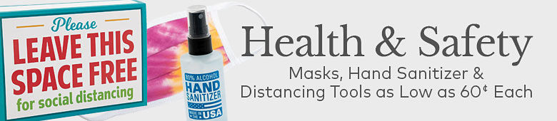 Health and Safety. Masks, hand sanitizer and distancing tools as low as 60 cents each