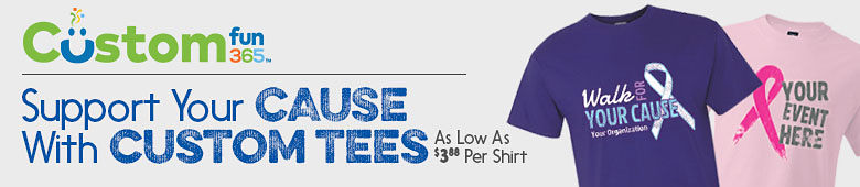 CustomFun365. Support Your Cause with Custom Tees as low as $3.88 per shirt!