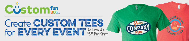 CustomFun365. Create custom tees for every event - as low as $3.88 per shirt.