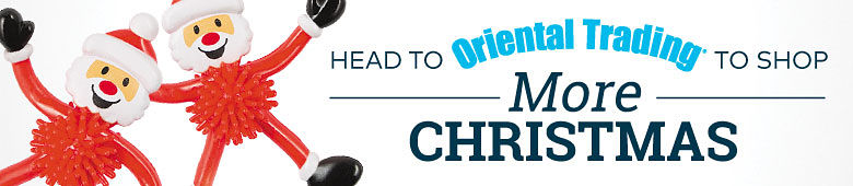 Head to OrientalTrading.com to shop more Christmas!