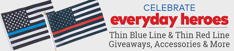 Celebrate Everyday Heroes. Thin Blue Line & Thin Red Line Giveaways, Accessories & More