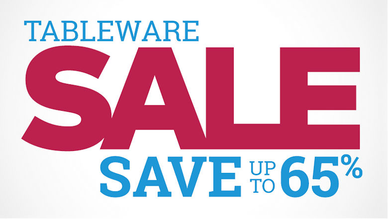 Tableware Sale. Save up to 65%